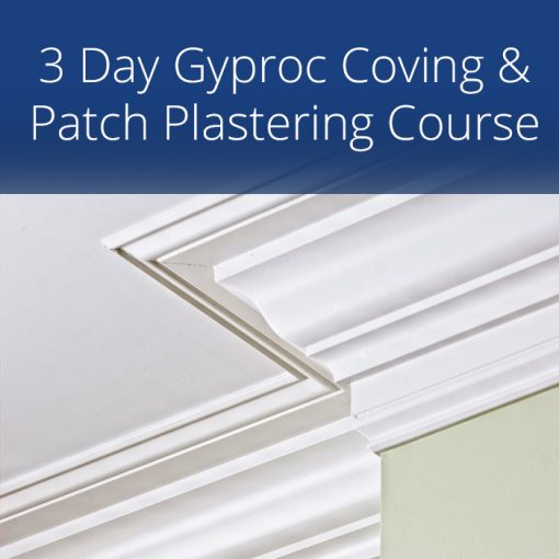 3 Day Gyproc Coving & Patch Plastering Course