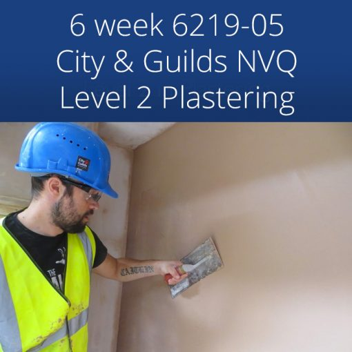 6 week 6219-05 City & Guilds Certificate and Training to NVQ Level 2  Plastering