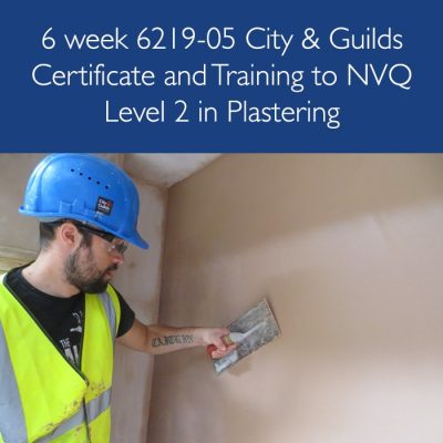6 week 6219-05 City & Guilds Certificate and Training to NVQ Level 2 in Plastering